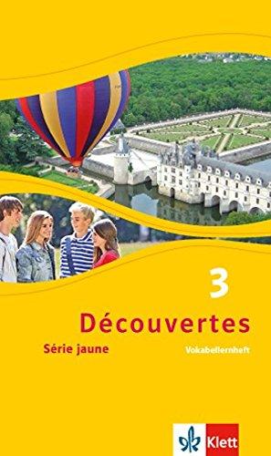 Découvertes 3. Série Jaune  Vokabellernheft 3. Lernjahr  Découvertes. Série Jaune  Ab Klasse 6 . Ausgabe Ab 2012