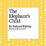 The Elephant's Child | Rudyard Kipling