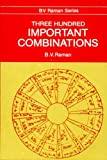 Three Hundred Important Combinations : Indian Astrology, Raman, Bangalore V., 8120808436