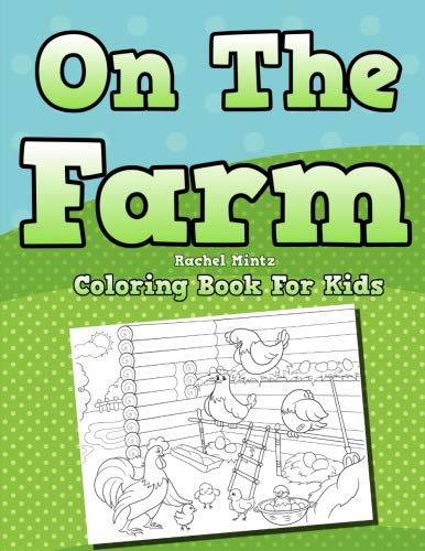 On the Farm - Coloring Book For Kids: Countryside Scenes, Farm Animals Colouring for Children ages 4-7
