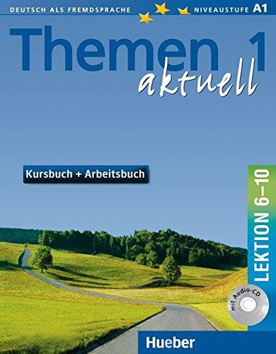 Themen Aktuell in sechs Banden: Kursbuch und Arbeitsbuch 1 Lektionen 6 - 10 (German Edition)