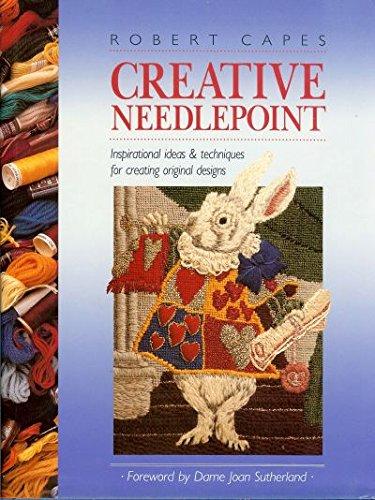Creative Needlepoint: Inspirational Ideas & Techniques for Creating Original Designs
