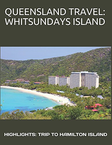 QUEENSLAND TRAVEL: WHITSUNDAYS ISLAND: HIGHLIGHTS: TRIP TO HAMILTON ISLAND