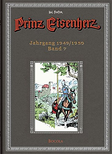 Prinz Eisenherz, Bd. 7: Jahrgang 1949/1950 Gebundenes Buch – 21. November 2017 Harold R Foster Wolfgang J Fuchs Bocola Verlag 393962506X