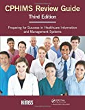 CPHIMS Review Guide, Third Edition: Preparing for Success in Healthcare Information and Management Systems (HIMSS Book Series) (2016-08-01)