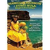 Hawaiian Rainbow/Kumu Hula: Keepers Of A Culture