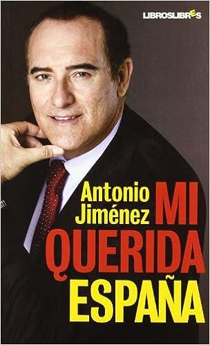 Mi querida España: Amazon.es: Jiménez, Antonio: Libros