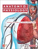 Anatomy & Physiology: Foundations for the Health