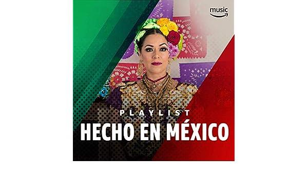 Hecho en México by Alejandro Fernández, Pedrito Fernández, Chavela Vargas, José Alfredo Jiménez, Javier Solís, Lila Downs, Juan Gabriel, Jorge Negrete, ...