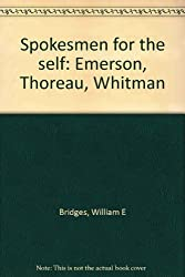 Spokesmen for the self: Emerson, Thoreau, Whitman