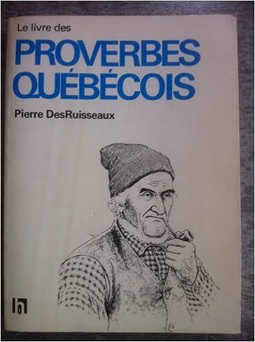Amazon Fr Le Livre Des Proverbes Quebecois Editions L