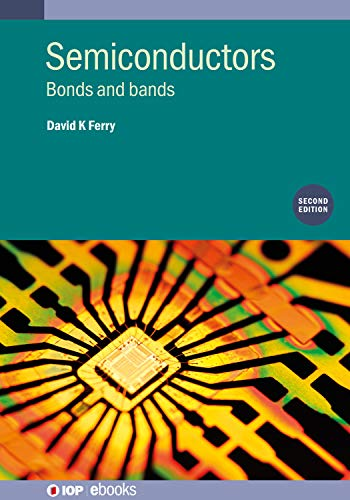 Semiconductors (Second Edition): Bonds and bands (IOP ebooks)