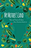 My Mothers Land: Tales and Tastes of Liberia