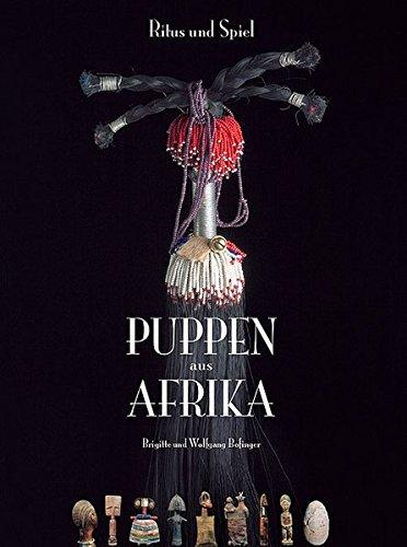 Puppen aus Afrika: Ritus und Spiel