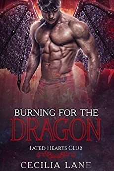 Burning for the Dragon: Dragon Shifter Romance (Fated Hearts Club Book 1) by [Lane, Cecilia]
