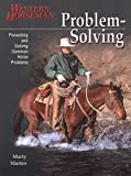 Problem Solving: Preventing and Solving Common Horse Problems