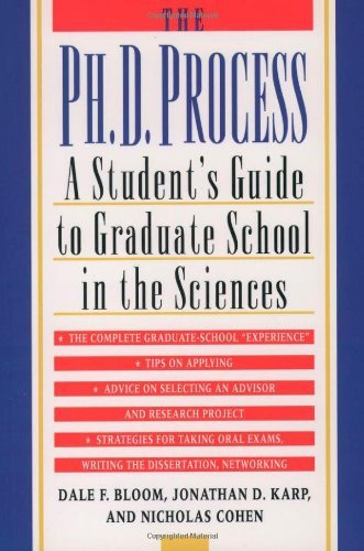 By Dale F. Bloom - The Ph.D. Process: A Student's Guide to Graduate School in the Sciences: 1st (first) Edition