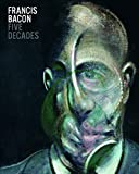 img - for Francis Bacon: Five Decades book / textbook / text book