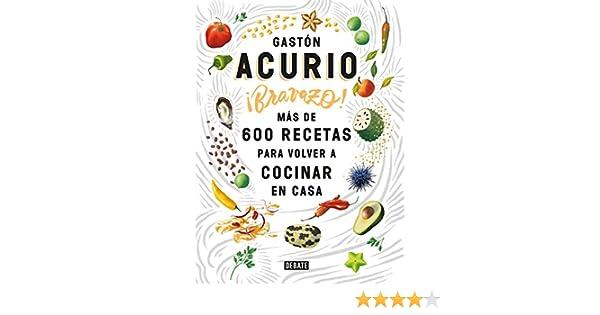 Bravazo!: Más de 600 recetas para volver a cocinar en casa eBook ...