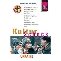 Reise Know-How KulturSchock Ukraine: Alltagskultur, Traditionen, Verhaltensregeln, ...