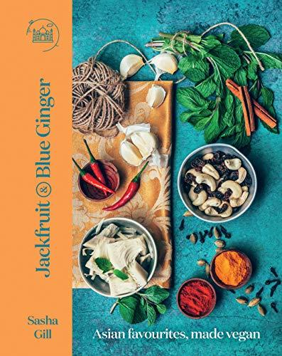 Jackfruit and Blue Ginger: Asian favourites, made vegan (English Edition)