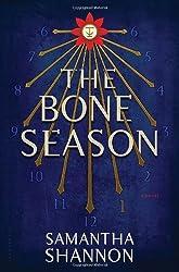 The Bone Season: A Novel by Shannon, Samantha (2013) Hardcover