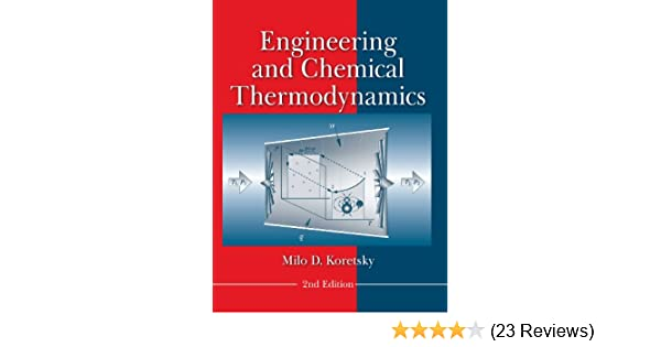 Engineering and chemical thermodynamics 2nd edition 2 milo d engineering and chemical thermodynamics 2nd edition 2 milo d koretsky amazon fandeluxe Images