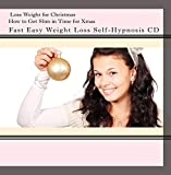 Lose Weight for Christmas, How to Get Slim in Time for Xmas, Fast Easy Weight Loss Self-Hypnosis CD