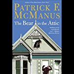 The Bear in the Attic | Patrick F. McManus