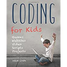 Coding for Kids (Updated for 2017-2018): Web, Apps and Desktop