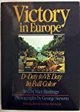 Victory in Europe: D-Day to VE Day in Full Color,