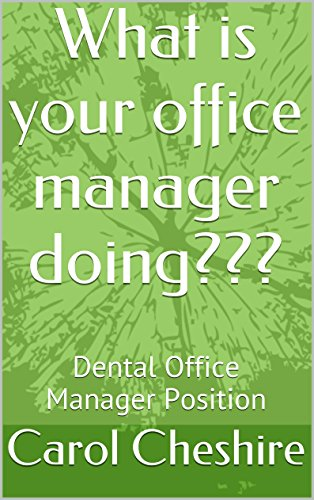 Download What is your office manager doing???: Dental Office Manager Position Pdf