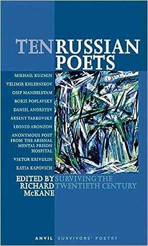 Ten Russian Poets: Surviving the Twentieth Century