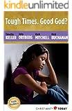 Tough Times. Good God? (Faith Builders Book 2)