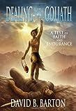 Dealing with Goliath, David B. Barton, 1450044239