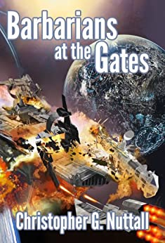 Barbarians at the Gates (The Decline and Fall of the Galactic Empire Book 1) by [Nuttall, Christopher]