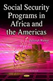 Social Security Programs in Africa and the Americas (Government Procedures and Operations)