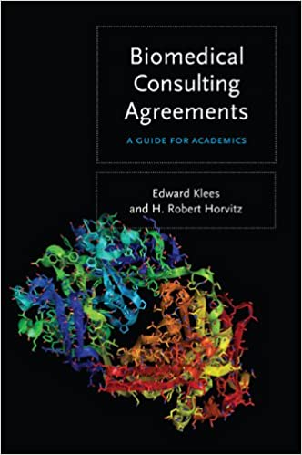 Biomedical Consulting Agreements: A Guide For Academics: Edward