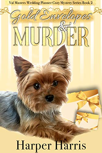 (Gold Envelopes & Murder: Val Masters Wedding Planner Cozy Mystery Series Book 2)