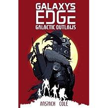 Galactic Outlaws (Galaxy's Edge) (Volume 2)