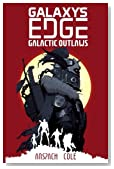 Galactic Outlaws (Galaxy's Edge) (Volume 2)