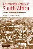 An Economic History of South Africa: Conquest, Discrimination, and Development (Ellen McArthur Lectures)
