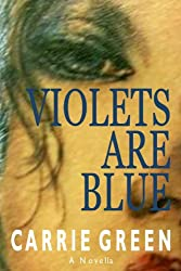 VIOLETS ARE BLUE: A Novella