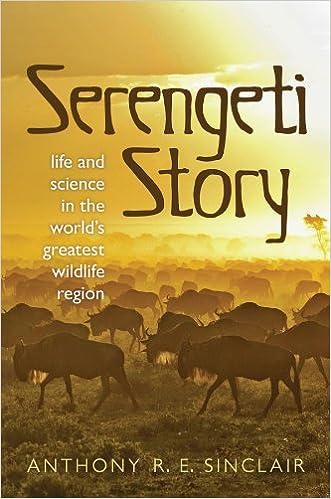 Englische Bücher zum Download Serengeti Story: Life and Science in the World's Greatest Wildlife Region PDF