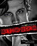 The Art of Being a Motherfucker, Forest Thomer, 1494876795