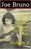 MAFIA MOLLS - Beautiful Broads with Brass Balls - Volume 2 (Mob Molls - Beautiful Broads With Brass Balls)