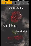 Amor, Velho amor (Contos de Jonas Zair Livro 1)