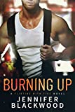 Burning Up (Flirting With Fire Book 1)