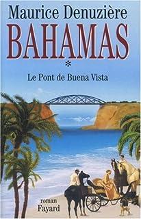 Bahamas [01] : Le pont de Buena Vista, Denuzière, Maurice