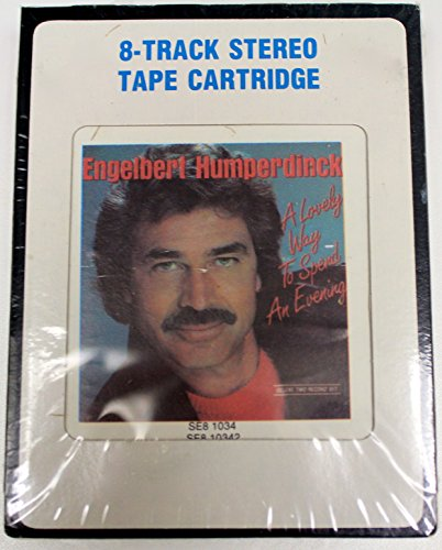 Engelbert Humperdinck - Engelbert Humperdinck A Lovely Way To Spend An Evening 8-Track Stereo Tape Cartridge - Zortam Music